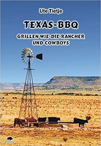 Buch Texas BBQ-Grillen wie Rancher und Cowboys Ute Tietje