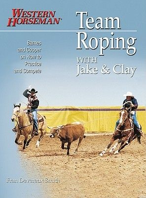 """Buch Smith, F,D: """"Team Roping with Jake and Clay"""""""