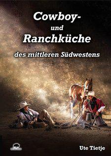 Buch Cowboy- und Ranchküche des mittleren Südwestens Ute Tietje